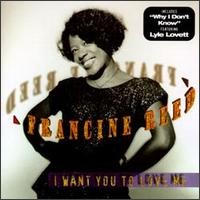 I Want You to Love Me von Francine Reed
