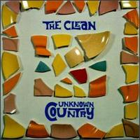 Unknown Country von The Clean