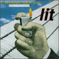 Five Smokin' Tracks from Lit von Lit
