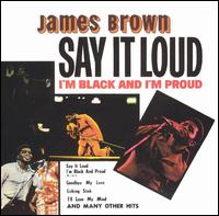 Say It Loud - I'm Black and I'm Proud von James Brown