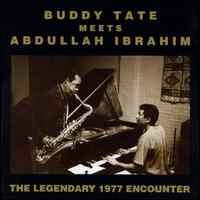Buddy Tate Meets Abdullah Ibrahim: The Legendary Encounter von Buddy Tate