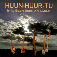 If I'd Been Born an Eagle von Huun-Huur-Tu