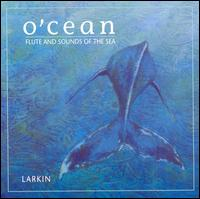 O'Cean: Flute and Sounds of the Sea von Larkin