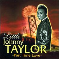Part Time Love von Little Johnny Taylor