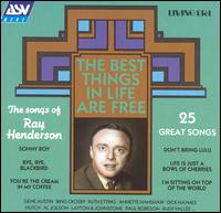 Best Things in Life Are Free: The Songs of Ray Henderson von Ray Henderson
