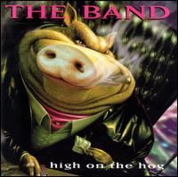 High on the Hog von The Band