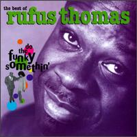 Best of Rufus Thomas: Do the Funky Somethin' von Rufus Thomas