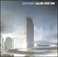 Calling Over Time von Edith Frost