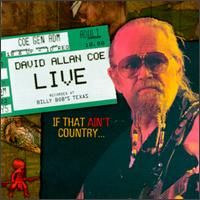 Live: If That Ain't Country von David Allan Coe