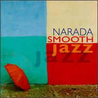 Narada Smooth Jazz von Various Artists