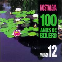 Nostalgia: 100 Anos de Boleros, Vol. 12 von Various Artists