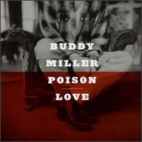 Poison Love von Buddy Miller