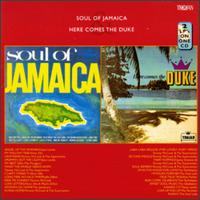 Soul of Jamaica/Here Comes the Duke von Duke Reid