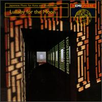 Lullaby for the Moon: Japanese Music for Koto and Shakuhachi von Various Artists