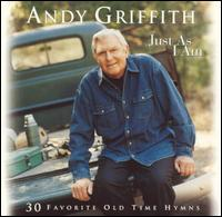 Just as I Am: 30 Favorite Old Time Hymns von Andy Griffith