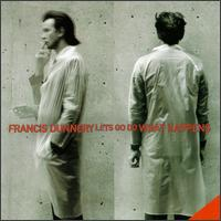 Francis Dunnery - Let's Go Do What Happens