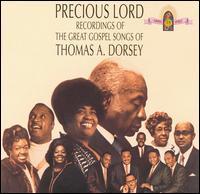 Precious Lord: The Great Gospel Songs of Thomas A. Dorsey von Rev. Thomas A. Dorsey