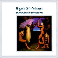 Broadcasting from Home von Penguin Cafe Orchestra