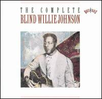 Complete Blind Willie Johnson von Blind Willie Johnson