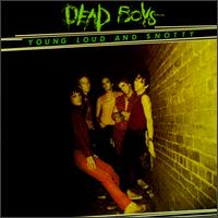 Young Loud and Snotty von Dead Boys