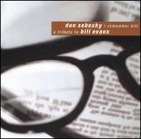 I Remember Bill: Tribute to Bill Evans von Don Sebesky