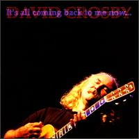 It's All Coming Back to Me Now... von David Crosby