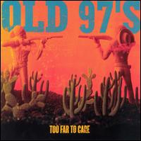 Too Far to Care von Old 97's