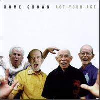 Act Your Age von Home Grown