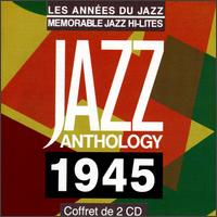 Jazz Anthology: Memorable Jazz Hi-Lites 1945 von Various Artists
