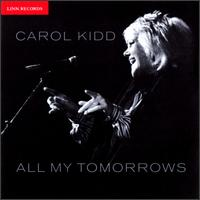 All My Tomorrows von Carol Kidd