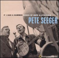 If I Had a Hammer: Songs of Hope & Struggle von Pete Seeger
