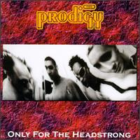 Only for the Headstrong von The Prodigy