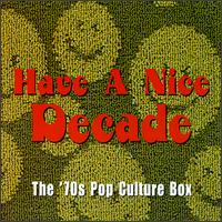 Have a Nice Decade: The 70s Pop Culture Box von Various Artists