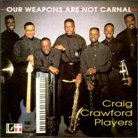 Our Weapons Are Not Carnal von Craig Crawford