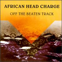 Off the Beaten Track von African Head Charge