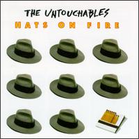 Hats on Fire von The Untouchables