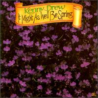 It Might As Well Be Spring von Kenny Drew