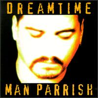 Dreamtime von Man Parrish
