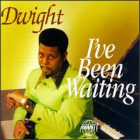 I've Been Waiting von Dwight Gordon