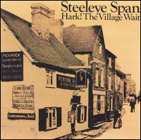 Hark! The Village Wait von Steeleye Span