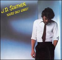 You're Only Lonely von J.D. Souther