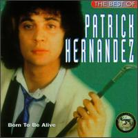 Best of Patrick Hernandez: Born to Be Alive von Patrick Hernandez