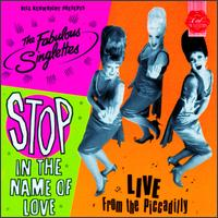 STOP! In The Name Of Love: Featuring The Fabulous Singlettes LIVE From Piccadilly von The Fabulous Singlettes