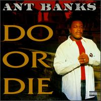 Do or Die von Ant Banks