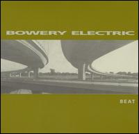 Beat von Bowery Electric