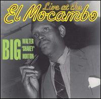 Live at the El Mocambo von Big Walter Horton