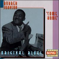 Bubber Johnson - Come Home / There'll Be No One