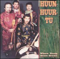Where Young Grass Grows von Huun-Huur-Tu