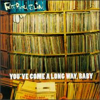 You've Come a Long Way, Baby [Clean] von Fatboy Slim