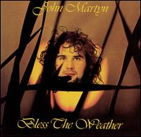 Bless the Weather von John Martyn